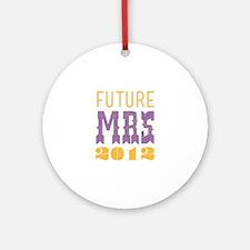 Future Mrs 2012 Bellflower Ornament (Round)