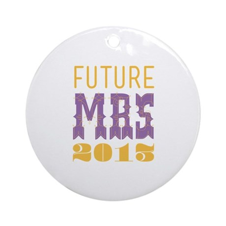 Future Mrs 2013 Bellflower Ornament (Round)