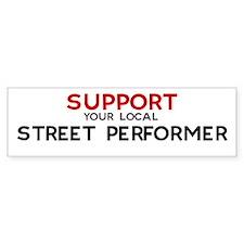 Support: STREET PERFORMER Bumper Bumper Sticker