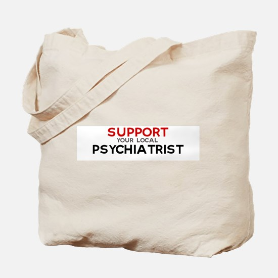 Support:  PSYCHIATRIST Tote Bag