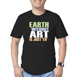 Earth without art is just eh Fitted T-shirts (Dark)