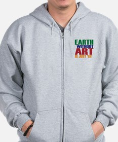 Earth Without Art Zip Hoodie
