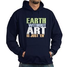 Earth Without Art Hoodie