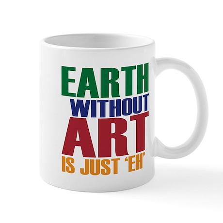 Earth Without Art Mug