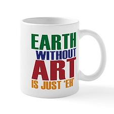 Earth Without Art Small Mug
