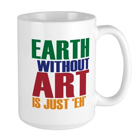 Earth Without Art Large Mug