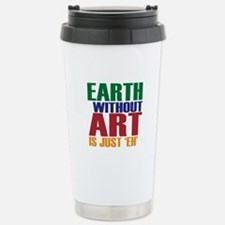 Earth Without Art Stainless Steel Travel Mug