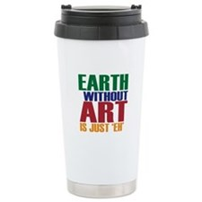 Earth Without Art Travel Coffee Mug