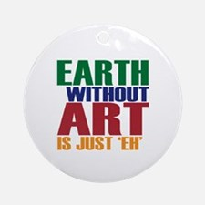 Earth Without Art Ornament (Round)