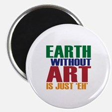 """Earth Without Art 2.25"""" Magnet (10 pack)"""