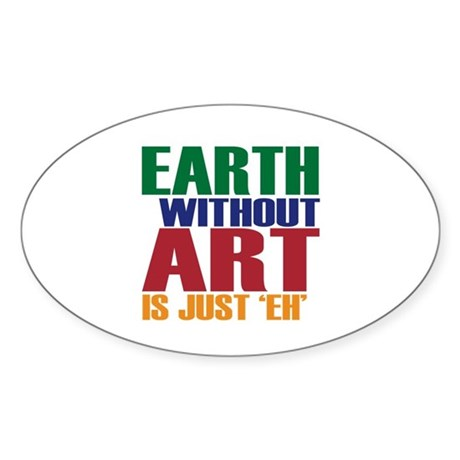 Earth Without Art Sticker (Oval)