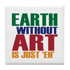 Earth Without Art Tile Coaster