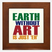 Earth Without Art Framed Tile