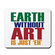 Earth Without Art Mousepad