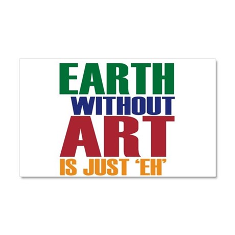 Earth Without Art Car Magnet 20 x 12