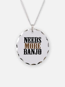 Needs More Banjo Necklace