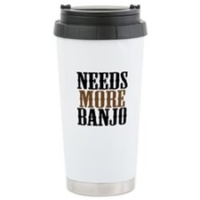 Needs More Banjo Travel Coffee Mug