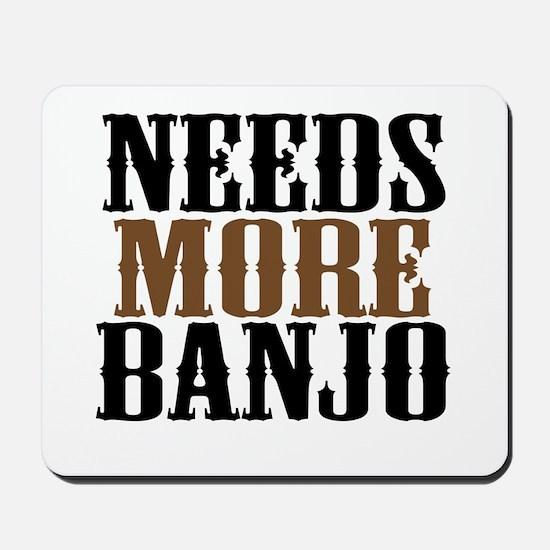 Needs More Banjo Mousepad