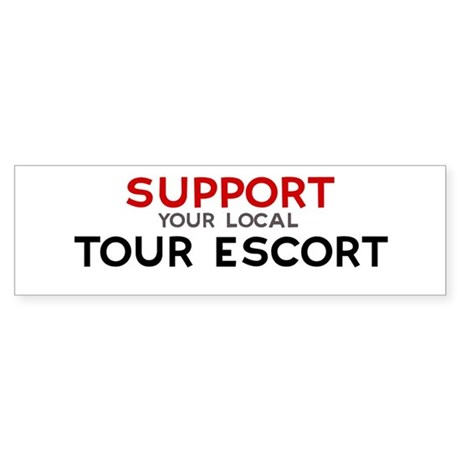Support: TOUR ESCORT Bumper Sticker