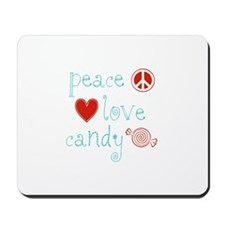 Peace, Love and Candy Mousepad