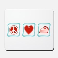 Peace, Love and Pie Mousepad