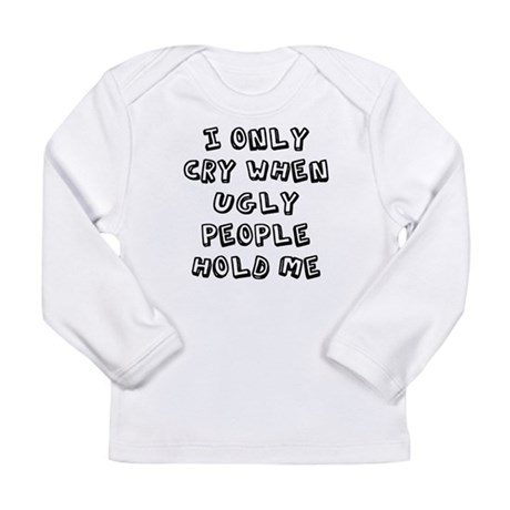 Ugly People Long Sleeve Infant T-Shirt