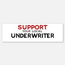 Support: UNDERWRITER Bumper Bumper Bumper Sticker