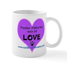 Foster Failures Win Love Mug