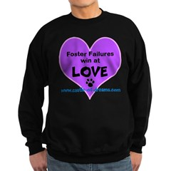 Foster Failures Win Love Sweatshirt