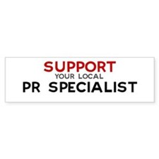 Support: PR SPECIALIST Bumper Bumper Sticker