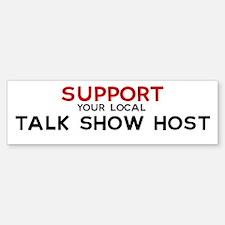 Support: TALK SHOW HOST Bumper Bumper Bumper Sticker