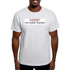Support:  11TH GRADE TEACHER Ash Grey T-Shirt