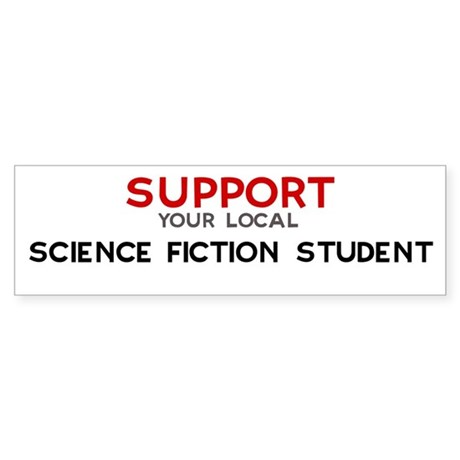 Support: SCIENCE FICTION STU Bumper Sticker
