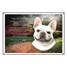 """""""Why God Made Dogs"""" French Bulldog Banner"""