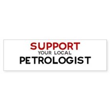 Support: PETROLOGIST Bumper Bumper Sticker