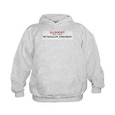 Support:  PETROLEUM ENGINEER Hoodie
