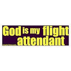 God Is My Flight Attendant bumpersticker