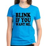 Blink If You Want Me Women's Dark T-Shirt