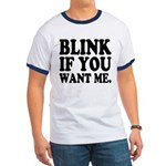 Blink If You Want Me Ringer T