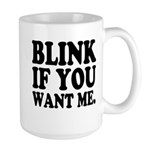 Blink If You Want Me Large Mug