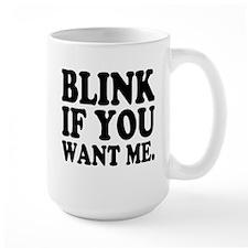 Blink If You Want Me Mug