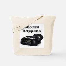 Snooze Happens Tote Bag