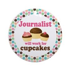 Journalist Will Work For Cupcakes Ornament