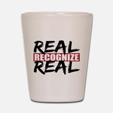 Real Recognize Real Shot Glass