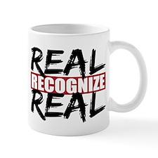 Real Recognize Real Mug