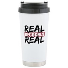 Real Recognize Real Travel Mug