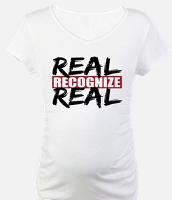 Real Recognize Real Shirt