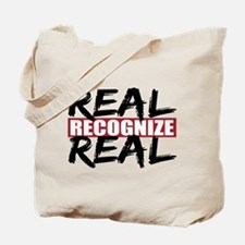 Real Recognize Real Tote Bag