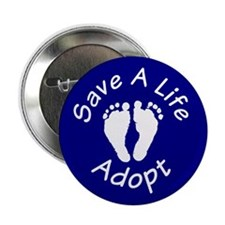 "Save A Life - Adopt 2.25"" Button (10 pack)"
