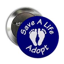 "Save A Life - Adopt 2.25"" Button"